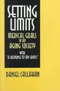 Setting Limits Medical Goals in an Aging Society With