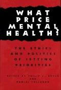 What Price Mental Health?: The Ethics and Politics of Setting Priorities