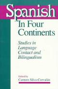 Spanish in Four Continents Studies in Language Contact and Bilingualism