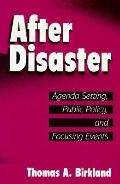 After Disaster Agenda Setting, Public Policy and Focusing Events