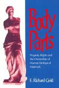 Body Parts Property Rights and the Ownership of Human Biological Materials
