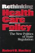 Rethinking Health Care Policy The New Politics of State Regulation