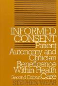 Informed Consent Patient Autonomy and Clinician Beneficence Within Health Care