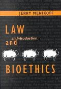 Law and Bioethics An Introduction