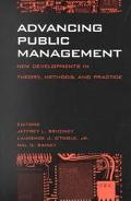 Advancing Public Management New Developments in Theory, Methods, and Practice