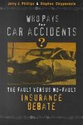 Who Pays for Car Accidents? The Fault Versus No-Fault Insurance Debate