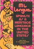 Mi Lengua Spanish As a Heritage Language in the United States, Research and Practice