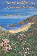 Coastal Wildflowers of the Pacific Northwest Wildflowers and Flowering Shrubs from British C...