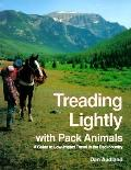 Treading Lightly with Pack Animals: A Guide to Low-Impact Travel in the Backcountry