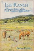 Ranch A Modern History of the North American Cattle Industry