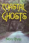 Coastal Ghosts Haunted Places from Wilmington North Carolina to Savannah Georgia