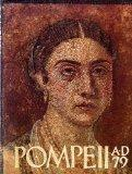 Pompeii A.D. 79: Treasures from the National Archaeological Museum, Naples, and the Pompeii ...
