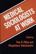 Medical Sociologists at Work