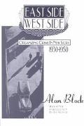 East Side-West Side Organizing Crime in New York 1930-1950