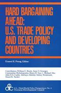Hard Bargaining Ahead U. S. Trade Policy and Developing Countries