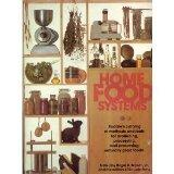 Home Food Systems: Rodale's Catalog of Methods and Tools for Producing, Processing, and Pres...