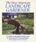 New American Landscape Gardener: A Guide to Beautiful Backyards and Sensational Surroundings