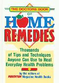Doctors Book of Home Remedies Thousands of Tips and Techniques Anyone Can Use to Heal Everyd...
