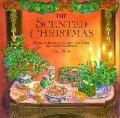 Scented Christmas: Fragrant Decorations, Gifts, and Cards for the Festive Season