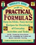Rodale's Book of Practical Formulas: Easy-to-Make, Easy-to-Use Recipes for Hundreds of Every...