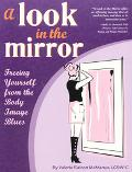 Look in the Mirror Freeing Yourself from the Body Image Blues