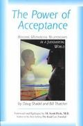 Power of Acceptance Building Meaningful Relationships in a Judgmental World