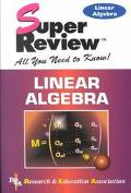 Super Review Linear Algebra  All You Need to Know!