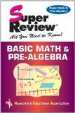 Basic Math & Pre-Algebra Super Review (Super Reviews Study Guides)