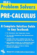 Pre-Calculus Problem Solver A Complete Solution Guide to Any Textbook