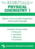 Essentials of Physical Chemistry I Quick Access to the Important Facts and Concepts