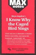 Max Notes I Know Why the Caged Bird Sings