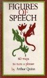 Figures of Speech ~ Sixty Ways to Turn a Phrase