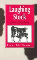 Laughing Stock A Cow's Guide to Life