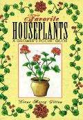 Favorite Houseplants: A Grower's Pocket Guide