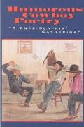 Humorous Cowboy Poetry A Knee-Slappin' Gathering