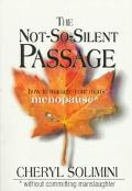 The Not So Silent Passage - Cheryl Solimini - Paperback - 1 ED