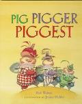 Pig, Pigger, Piggest - Rick Walton - Hardcover - 1 ED
