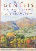 New Genesis A Mormon Reader on Land and Community