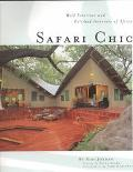 Safari Chic: Wild Exteriors and Polished Interiors of Africa - Bibi Jordan - Hardcover