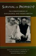 Survival or Prophecy?: The Correspondence of Jean Leclerq and Thomas Merton