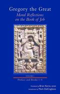 Gregory the Great : Moral Reflections on the Book of Job, Vol. 1, Introduction and Books 1-5
