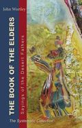 Book of the Elders : Sayings of the Desert Fathers: The Systematic Collection