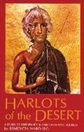 Harlots of the Desert A Study of Repentance in Early Monastic Sources