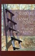 Guigo II: The Ladder of Monks and Twelve Meditations