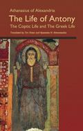 Life of Antony: The Greek and Coptic Lives, with an Encomium on Saint Antony of Egypt