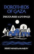 Dorotheos of Gaza Discourses and Sayings