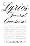Lyrics on Several Occasions A Selection of Stage & Screen Lyrics Written for Sundry Situatio...