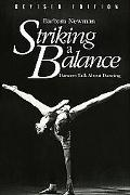 Striking a Balance: Dancers Talk about Dancing - Barbara Newman - Paperback - Revised