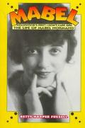 Mabel; Hollywood's First I-Don't-Care Girl - Betty Harper Fussell - Paperback