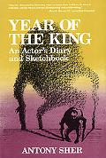 Year of the King An Actor's Diary and Sketchbook
